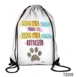 Vicces tornazsák, A gazdag ember táskáján márka van, a boldog ember táskáján kutyaszőr