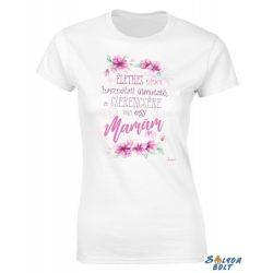 Anyák napi női póló, Szerencsére van egy mamám