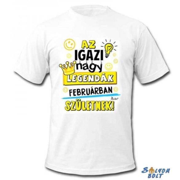 Vicces póló, Az igazi nagy legendák februárban születnek