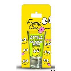 Attila pálinkás pohár