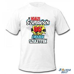 Vicces póló, Az igazi szuperhősök a 80-as években születtek