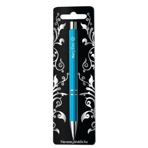 Gravírozott toll, Merj élni, kék