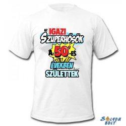 Vicces póló, Az igazi szuperhősök az 50-es években születtek