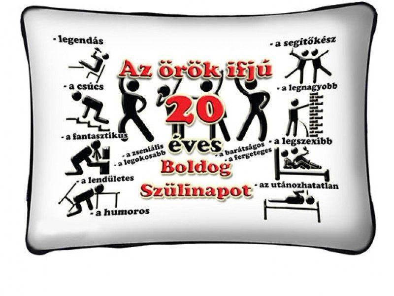 boldog 20 születésnapot Díszpárna, Az örök ifjú 20 éves, boldog születésnapot  boldog 20 születésnapot