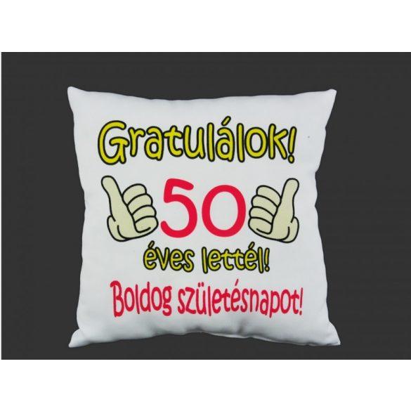 Díszpárna, Gratulálok, 18, 20, 30, 40, 50, 60 éves lettél, boldog születésnapot