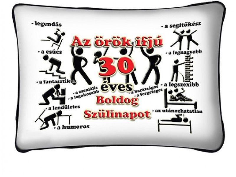 boldog 30 születésnapot Díszpárna, Az örök ifjú 30 éves, boldog születésnapot  boldog 30 születésnapot