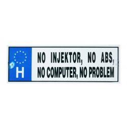 Vicces rendszámtábla, No injektor, no ABS, no computer, no problem