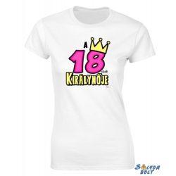 Születésnapi női póló, 18, 20, 30, 40, 50, 60, 70-esek királynője