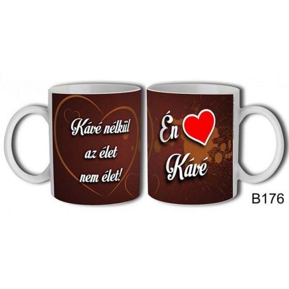 Vicces bögre, Kávé nélkül az élet nem élet