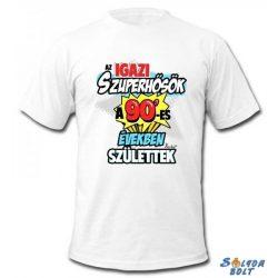 Vicces póló, Az igazi szuperhősök a 90-es években születtek