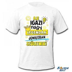 Születésnapi póló, Az igazi nagy legendák júniusban születnek, M
