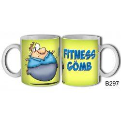 Vicces bögre, Fitness gömb