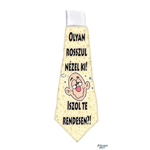 Nyakkendő, Olyan rosszul nézel ki, iszol te rendesen?