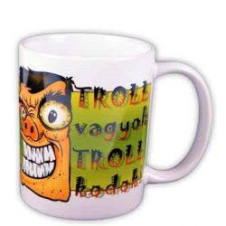 Vicces bögre, Troll vagyok, trollkodok